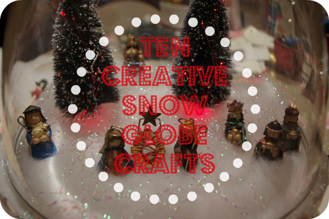 snow globe craft round up ten ideas