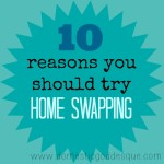 10 reasons you should try Home Swapping