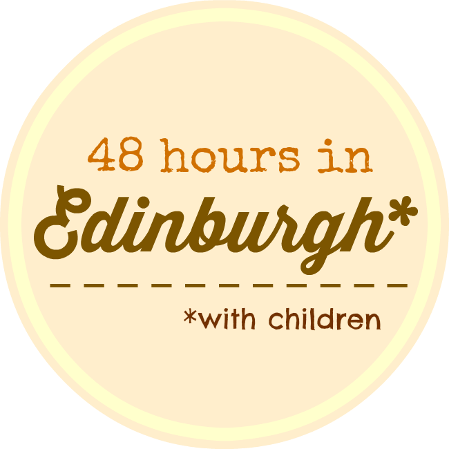48 hours in Edinburgh with children